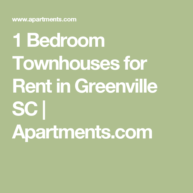 1 Bed Apartments For Rent: 1 Bedroom Townhouses For Rent In Greenville SC