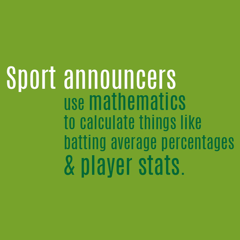 Sport announcers use math in their field. What other careers ... on