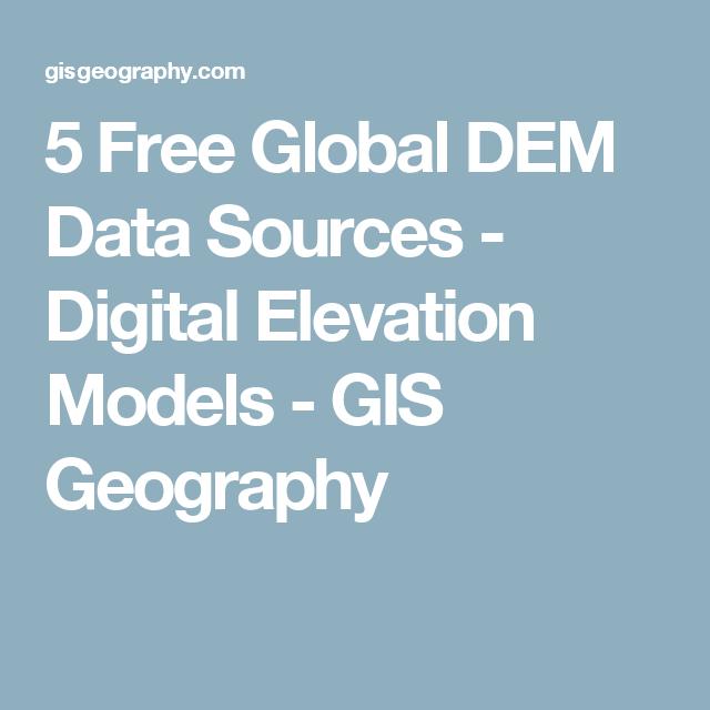 5 Free Global DEM Data Sources - Digital Elevation Models