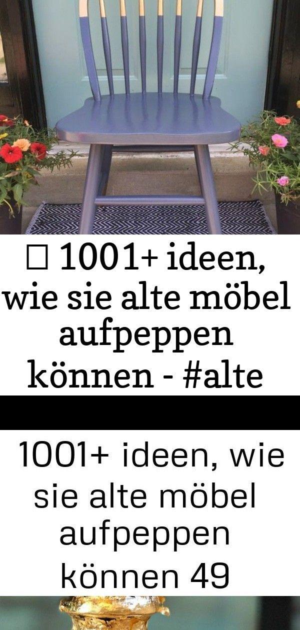 ▷ 1001+ ideen, wie sie alte möbel aufpeppen können - #alte #aufpeppen #chair #ideen #können #möbe 10 #steinebemalenanleitung