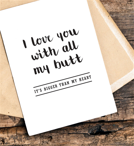 I Love You With All My Butt Greeting Card