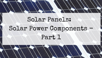 Solar Panels Solar Power Components Part 1 Of 4 In 2020 Solar Panels 100 Watt Solar Panel Solar Power