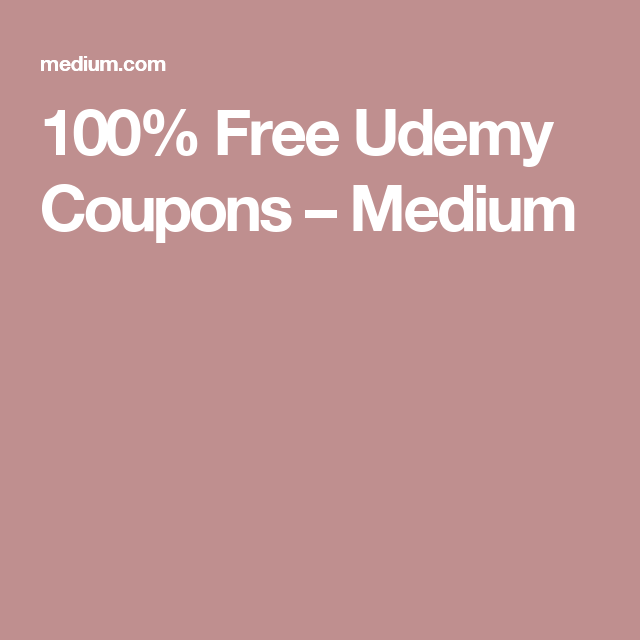 100% Free Udemy Coupons – Medium | Hacks and tips | High school