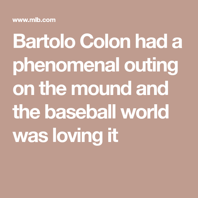 Bartolo Colon had a phenomenal outing on the mound and the baseball world was loving it