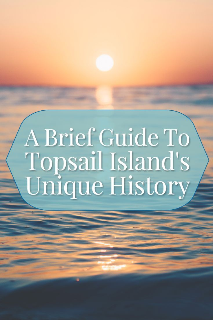 Pelicans Eye View Of Topsail Island From The Surf City: A Brief Guide To Topsail Island