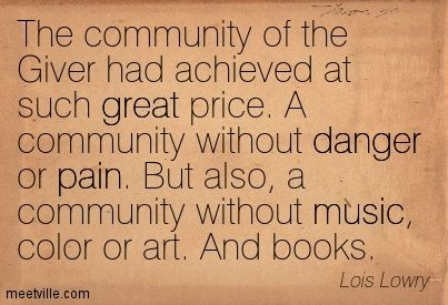 The Community Of The Giver Had Achieved At Such Great Price A