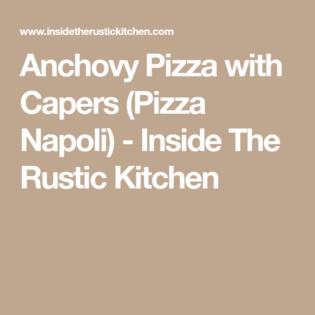Anchovy pizza with Capers (Pizza Napoli) | Recipe | Pizza ...