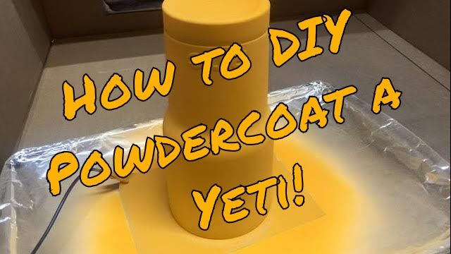 How To Diy Powder Coat A Yeti Cup Youtube Cups