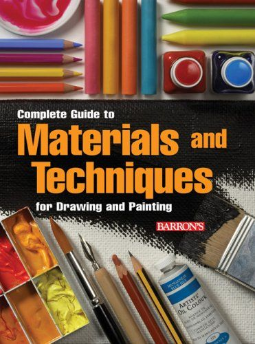 Complete Guide To Materials And Techniques For Drawing And
