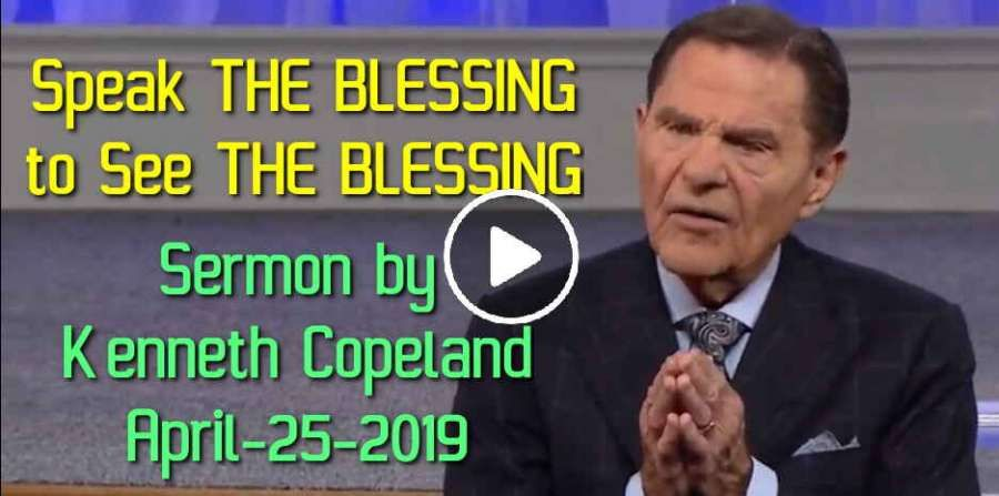 Speak THE BLESSING to See THE BLESSING - Kenneth Copeland