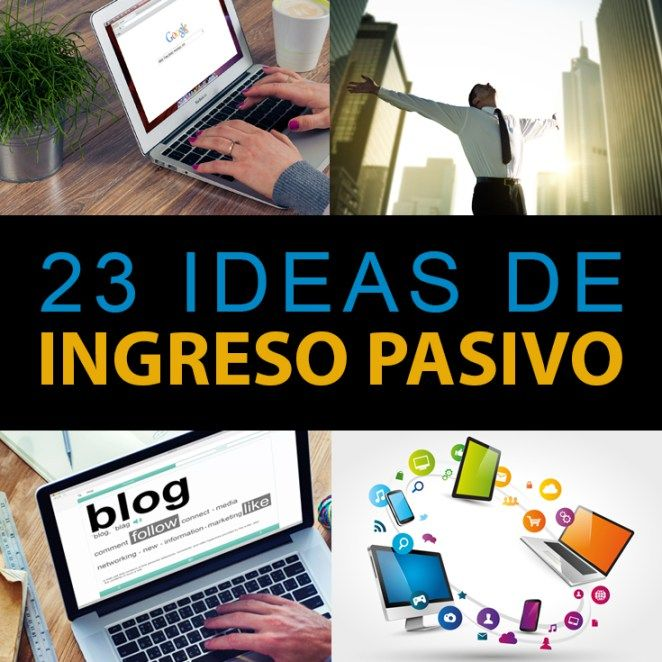 Ingresos Pasivos: 23 Ideas De Negocios Para Tu Futuro - Ingreso Pasivo Inteligente