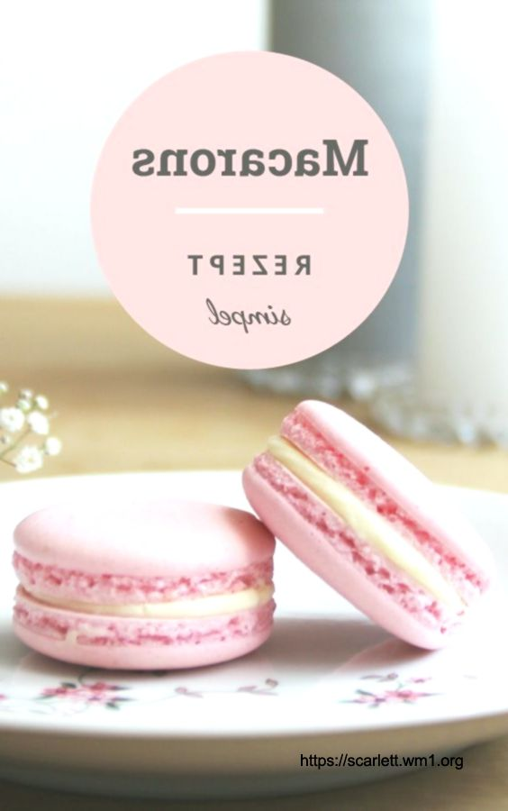 Macarons recipe: They always succeed and are delicious!