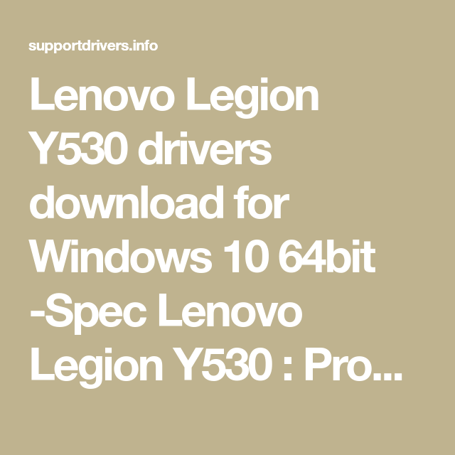 Lenovo Legion Y530 drivers download for Windows 10 64bit -Spec