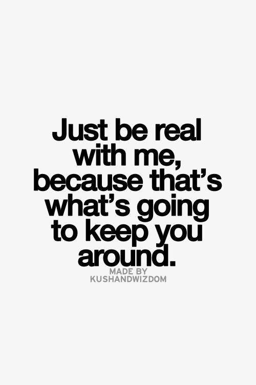 Keep It Real Quotes Quotes Real Quotes Inspirational Quotes