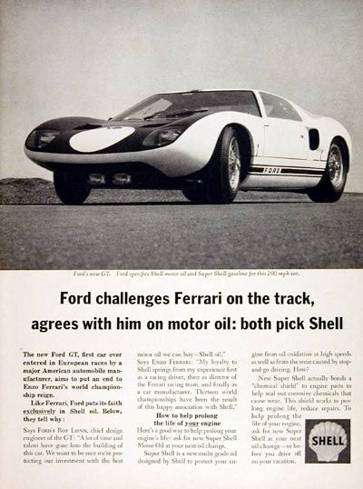 Shell Ford Gt Original Vintage Advertisement Ford And Ferrari May Be Competitors On The Track But They Both Agree On Shell Ford Specifies Shell Motor