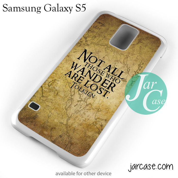 Not All Who Wander Are Lost Tolkien Quotes Phone case for samsung galaxy S3/S4/S5