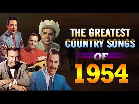 Best Classic Country Songs Of 1954 - The Greatest Country Music Of