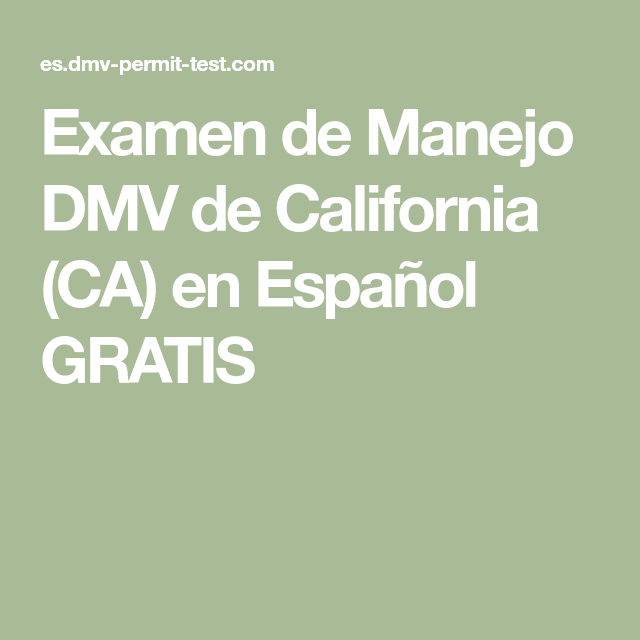 Examen De Manejo Dmv De California Ca En Espanol Gratis Examen De Conducir Examen Licencia De Manejo