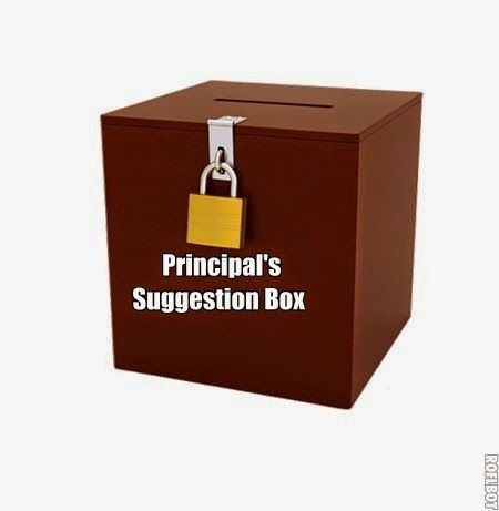 MzTeachuh: Principal's Suggestion Box Letter # 12