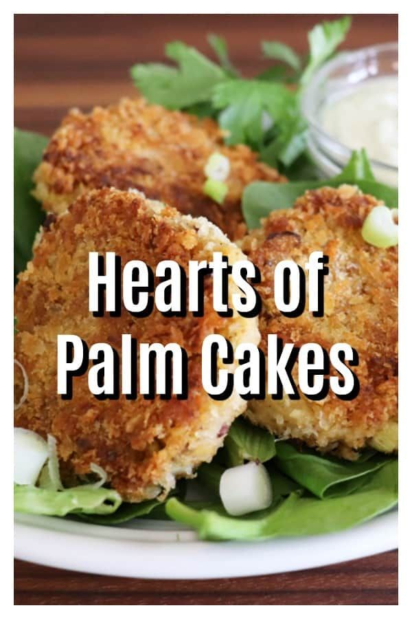 Pinterest Image For Hearts Of Palm Cakes Living Vegan