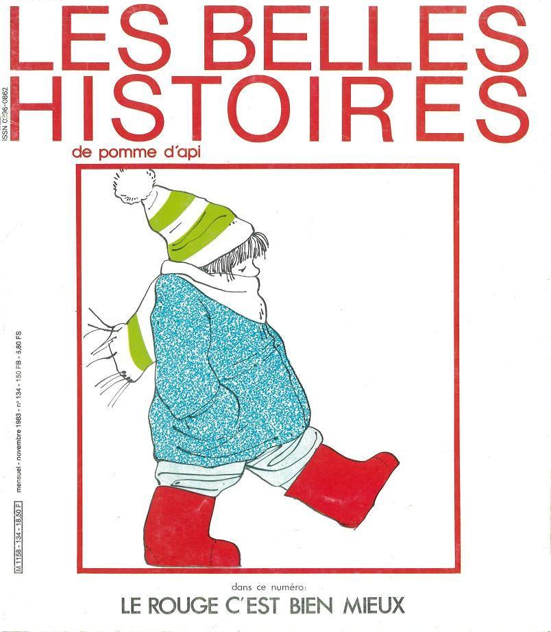 Les Belles Histoires De Pomme D Api N 134 1983 Le Rouge C Est Bien Mieux Belle Histoire Souvenirs D Enfance Histoires