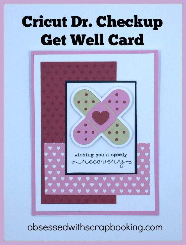 Obsessed With Scrapbooking Videocricut Dr Checkup Get Well Card