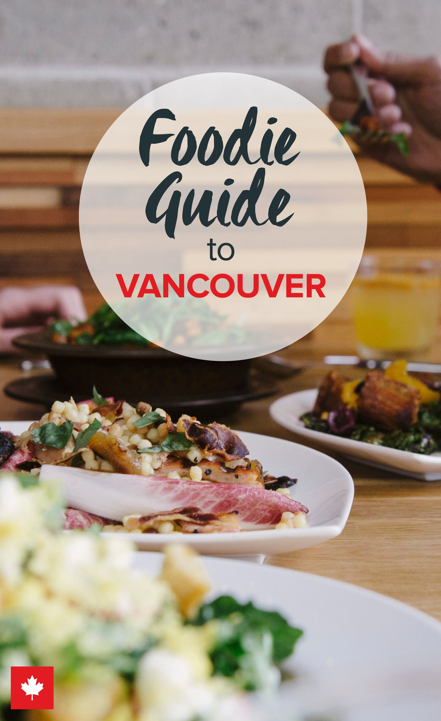 A foodies guide to vancouver with images north