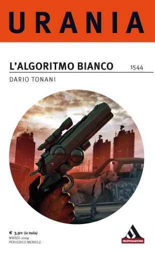 In coda all'Algoritmo Bianco di Dario Tonani potete trovare il mio racconto breve Embargo. Oppure potete leggerlo qui...