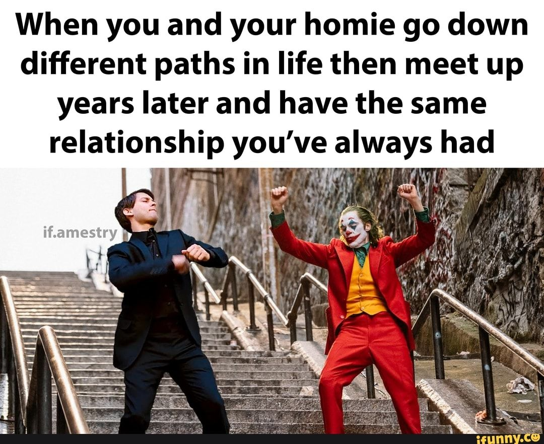 When You And Your Homie Go Down Different Paths In Life Then Meet Up Years Later And Have The Same Ifunny Funny Batman Memes Memes Funny Memes