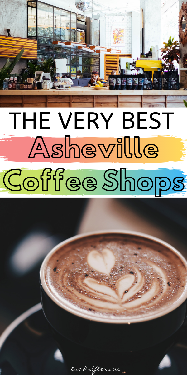 6 Best Coffee Shops In Asheville Nc Local Spots You Can T Miss Best Coffee Shop Coffee Shop Asheville