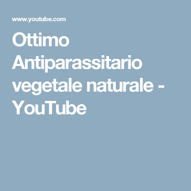Ottimo Antiparassitario vegetale naturale - YouTube