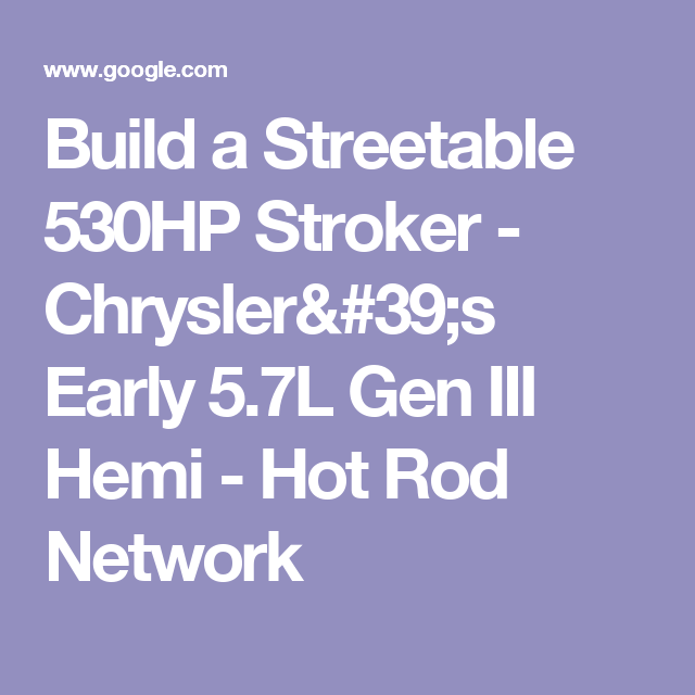 Build a Streetable 530HP Stroker - Chrysler's Early 5 7L Gen