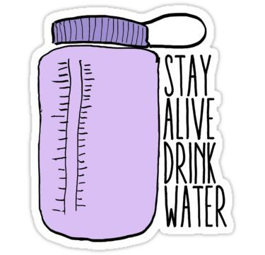 Stay Alive Drink Water Purple Sticker In 2019 Products Stickers