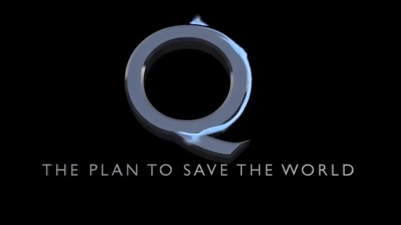 Q – The Plan To Save The World (old version)