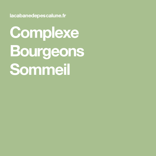 Complexe Bourgeons Sommeil