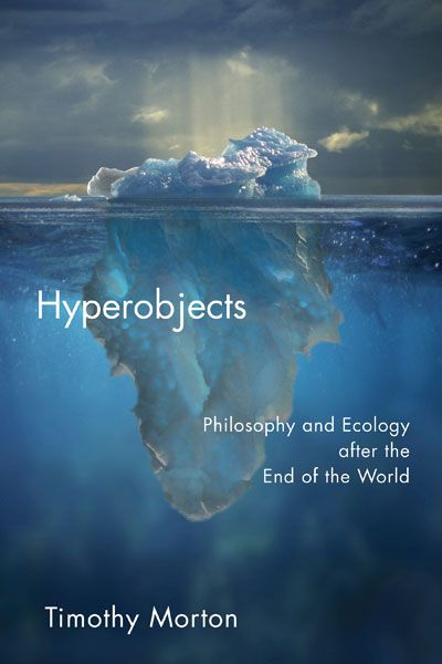Hyperobjects | Timothy Morton