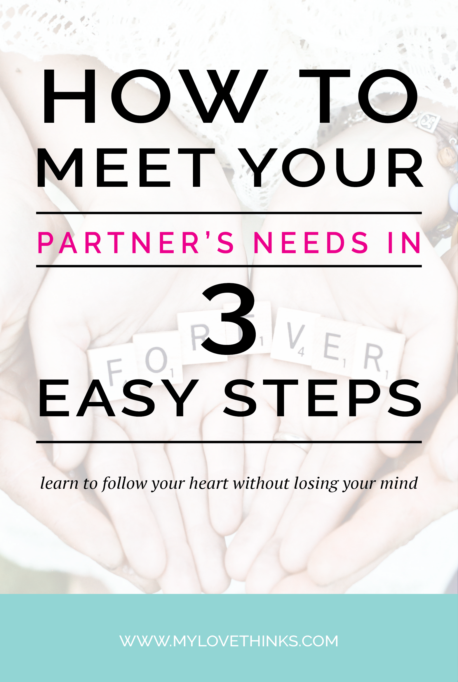 How To Meet Your Partner S Needs In 3 Easy Steps