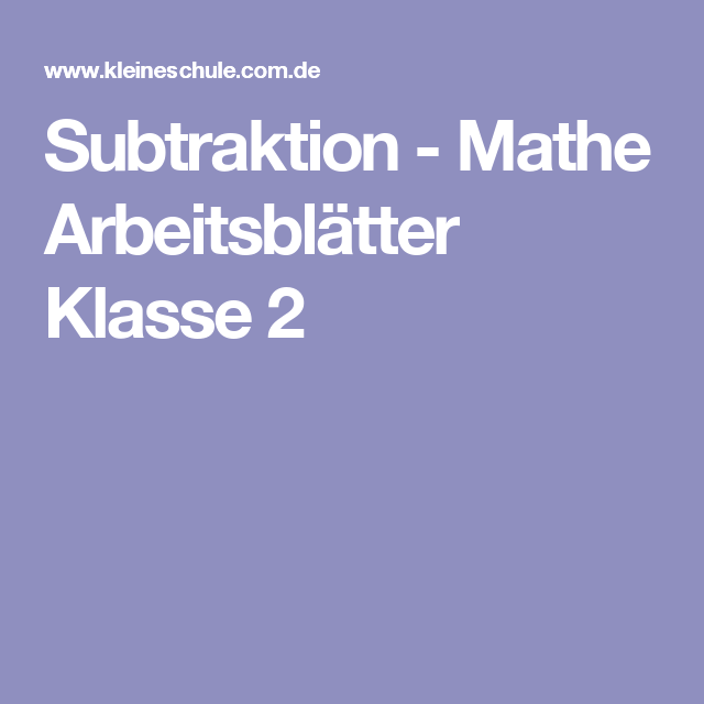 Subtraktion - Mathe Arbeitsblätter Klasse 2 | Hausaufgaben | Pinterest