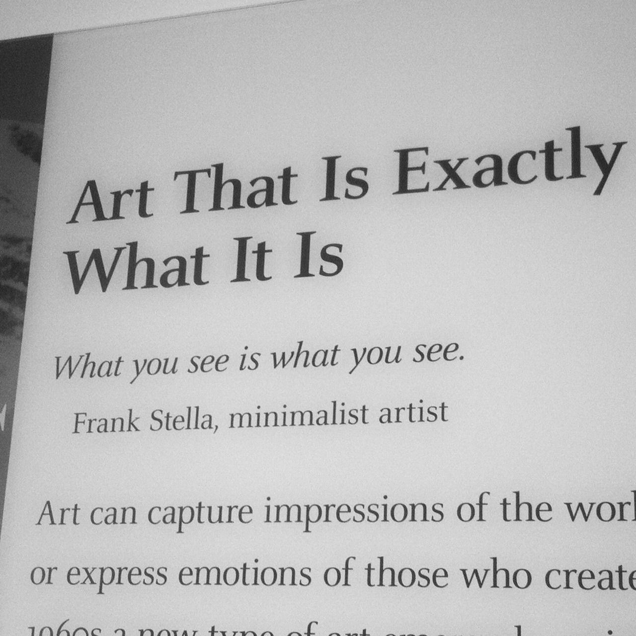 Taken at the Detroit Institute of Arts - #art #creativity #detroit #frank #gallery #minimalism #quotes #stella