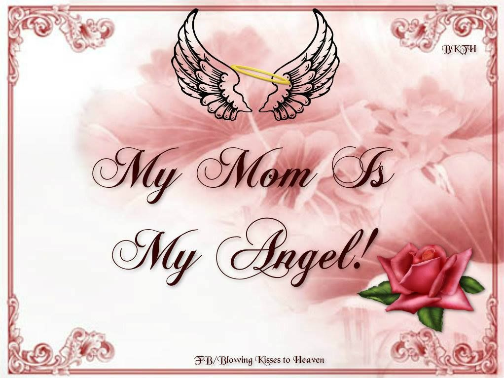 My Mom Is My Angel Missing My Loved Ones In Heaven Miss My Mom
