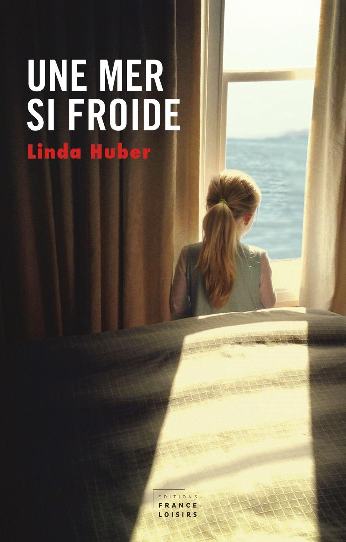 Une Mer Si Froide Linda Huber Format Epub Type De Protection Adobe Drm Reference 872619 Livre Ebook France Loisirs Livres A Lire Et Livre