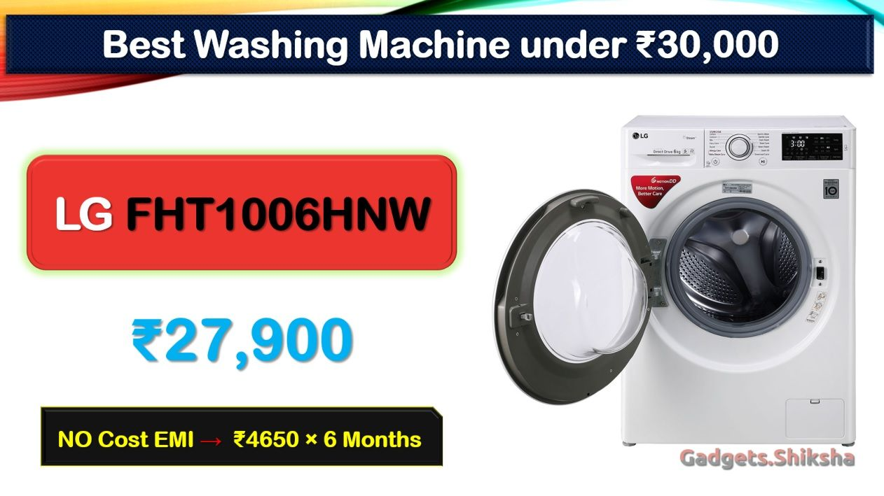 6 Best Washing Machine Under 30000 Rupees In India Market In 2020 Washing Machine Top Washing Machine Washing Machine Brands