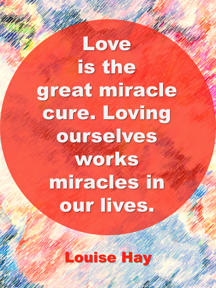 Love Is The Great Miracle Cure | Louise Hay Quotes | The Tao