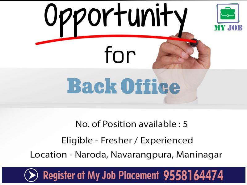Hello Jobseekers Urgent Vacancies For Backoffice Executive Openings At Naroda Navarangpura Maninagar In Ahmedabad 5 Jo Job Opening Job Placement Job