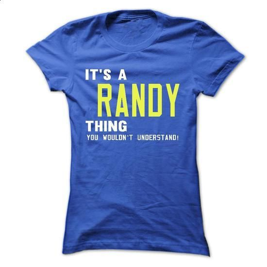 its a RANDY Thing You Wouldnt Understand ! - T Shirt, H - #shirt outfit #blue sweater. GET YOURS => https://www.sunfrog.com/Names/its-a-RANDY-Thing-You-Wouldnt-Understand--T-Shirt-Hoodie-Hoodies-YearName-Birthday-40951138-Ladies.html?68278
