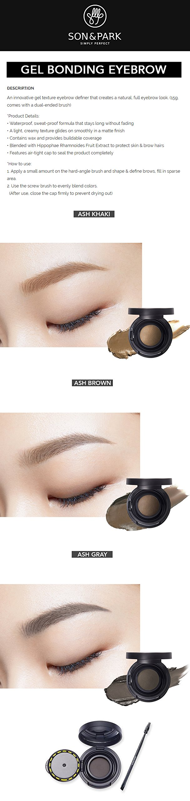SONNPARK Gel bonging eyebrow 01 / Ash khaki color / Eyebrow / make up tools / korean beauty brand / SONNPARK / eye make up / Eye makeup tools / korean beauty cosmetic. An innovative gel texture eyebrow definer that creates a natural, full eyebrow look. Waterproof, sweat-proof formula that stays long without fading.