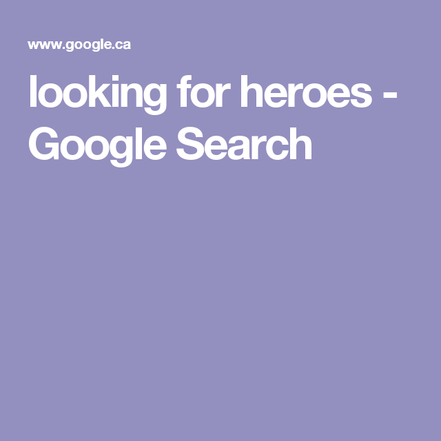looking for heroes - Google Search