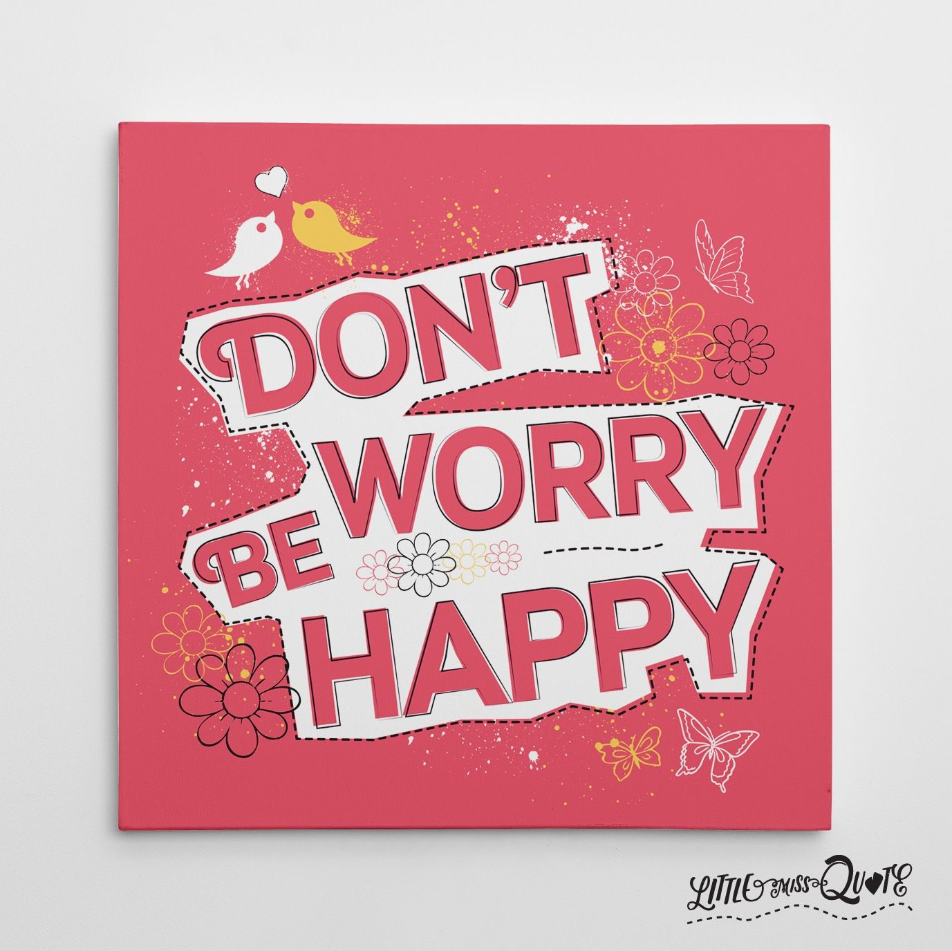 Life Canvas Quote Don't Worry Be Happy' Little Miss Quote Canvas Prints