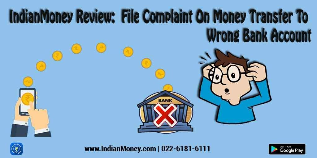 Review File Complaint On Money Transfer To Wrong Bank