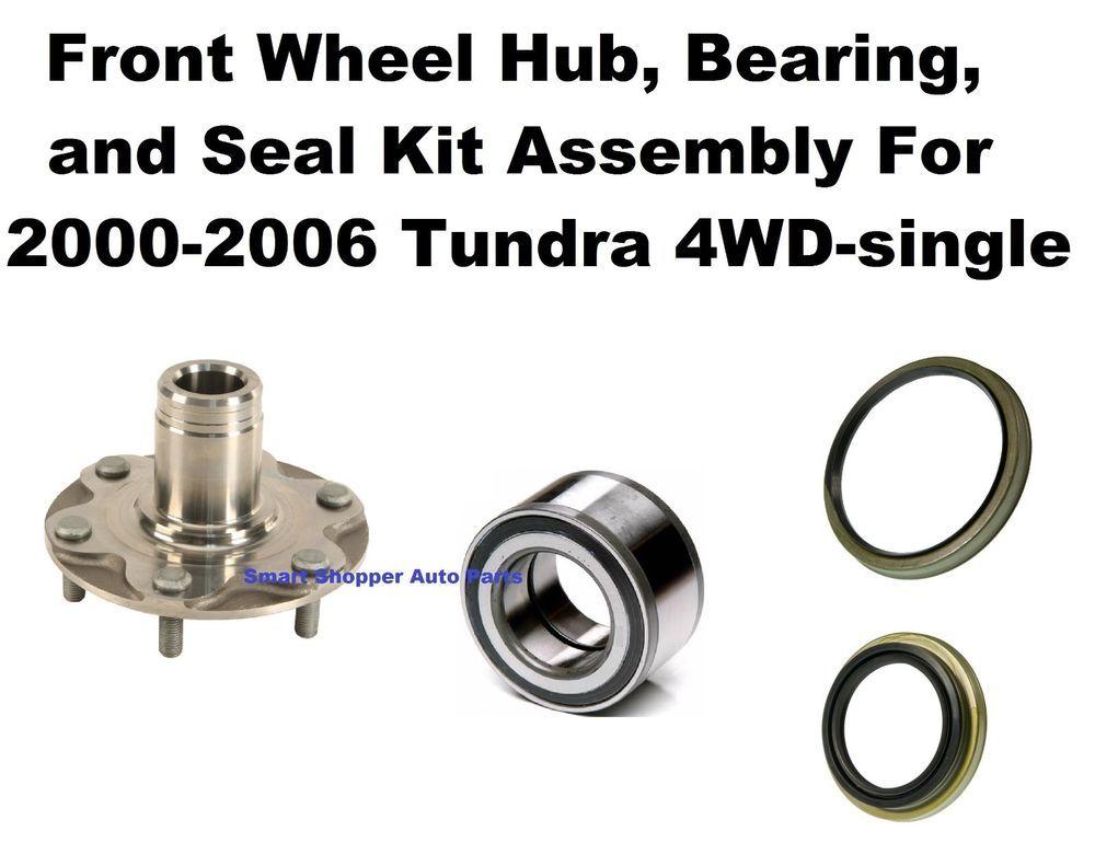 Front Wheel Hub Bearing And Seal Kit Assembly For 2000 2006 Toyota Tundra 4wd Toyota Tundra 2006 Toyota Tundra Tundra